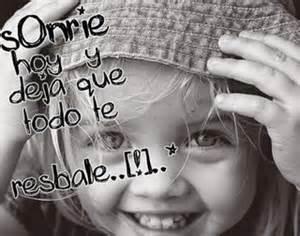 sonrie hoy y deja que todo te resbale